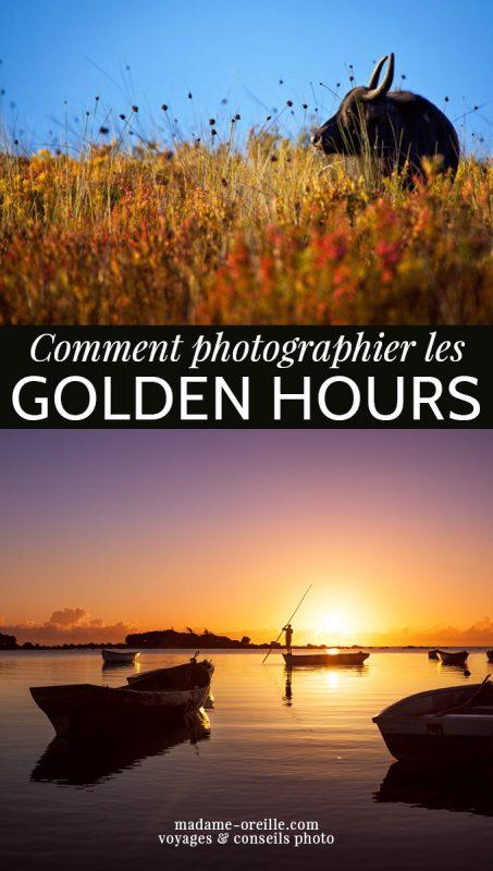 Comment photographier les Golden Hours ?