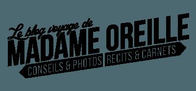 Madame Oreille, blog voyage et conseils photos