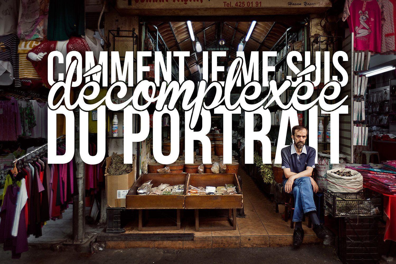 oser faire des portraits et aborder les gens en voyage
